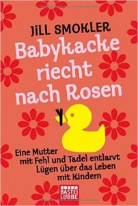 Jill Smokler: Babykacke riecht nach Rosinen, Bastei Lübbe 2013, Bildrechte © Bastei Lübbe